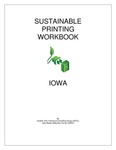 Sustainable Printing Workbook, Iowa by Graphic Arts Training & Consulting Group and Iowa Waste Reduction Center