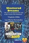 Shattered Dreams: The Story of a Historic ICE Raid in the Words of the Detainees by Virginia Gibbs and Luz Maria Hernandez