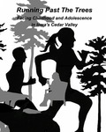 Running Past the Trees: Facing Childhood and Adolescence in Iowa's Cedar Valley by University of Northern Iowa. Two-Dimensional Concepts (Spring 2017).