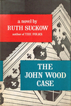 The John Wood Case: A Novel by Ruth Suckow