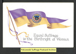 [024a] Equal Suffrage is the Birthright of Woman. [front]