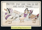 [183a] Better stay home than go out and hatch trouble [front] by Publisher unknown