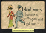 [318a] I should worry - become a suffragette and get run in. [front] by Samson Brothers