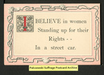 [407a] I BELIEVE in women Standing up for their Rights - In a street car. [front] by Samson Brothers