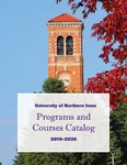 Programs and Courses Catalog 2019-2020 by University of Northern Iowa