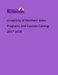 Programs and Courses Catalog 2017-2018 by University of Northern Iowa