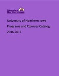 Programs and Courses Catalog 2016-2017 by University of Northern Iowa