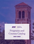 Programs and Courses Catalog 2021-2022 by University of Northern Iowa
